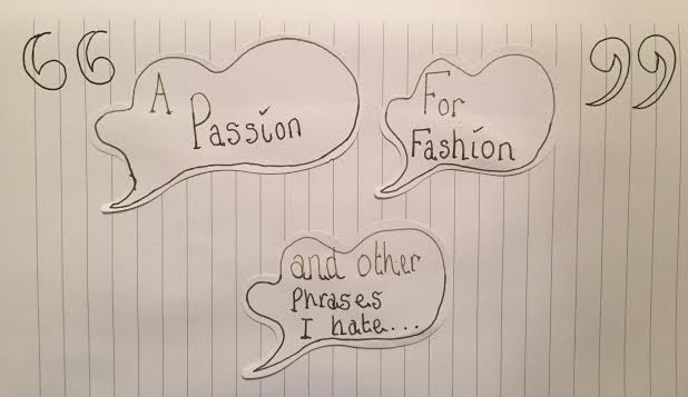 A passion for fashion and other phrases Ihate…
