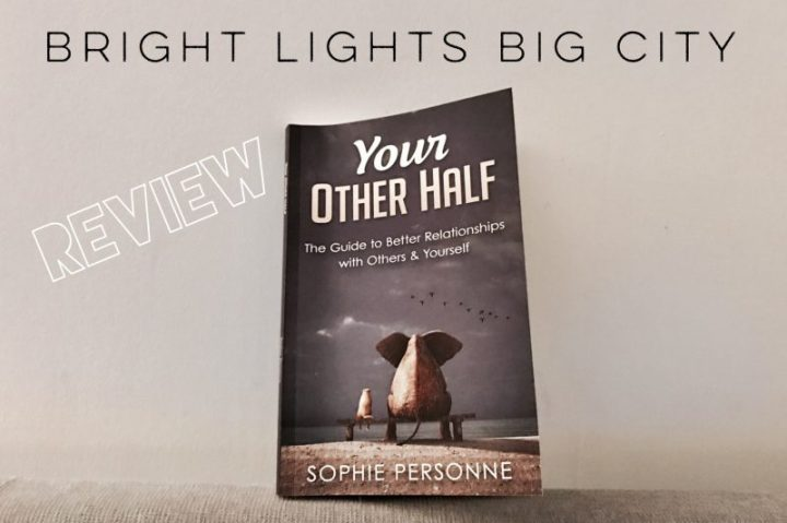 Your Other Half – Sophie Personne's guide to better relationships with others & yourself