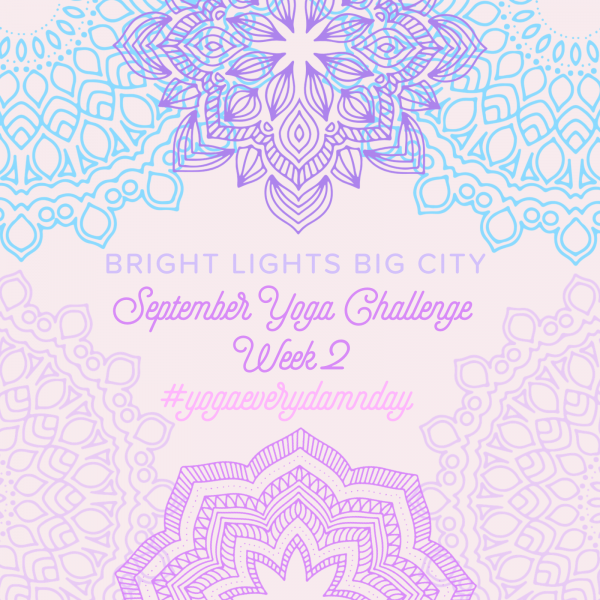 Week two of the #YogaGirlChallenge