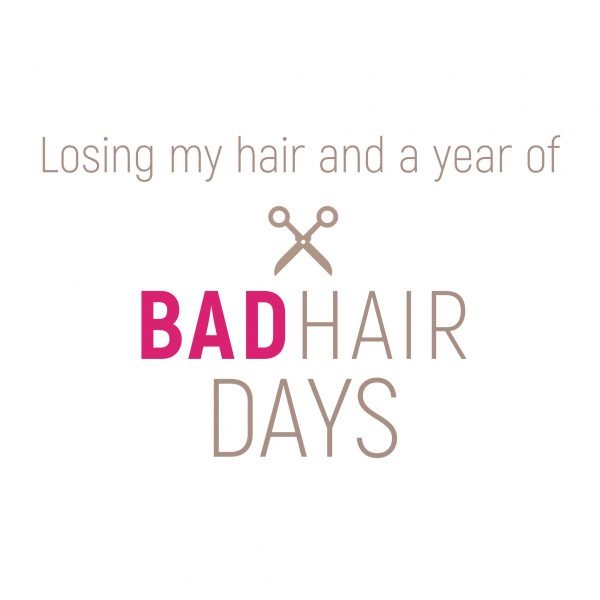 Losing my hair and a year of bad hair days